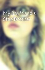 My Boyfriend's Step Brother by SelahElaine21