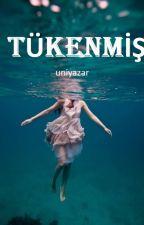 TÜKENMİŞ (askida) by uniyazar