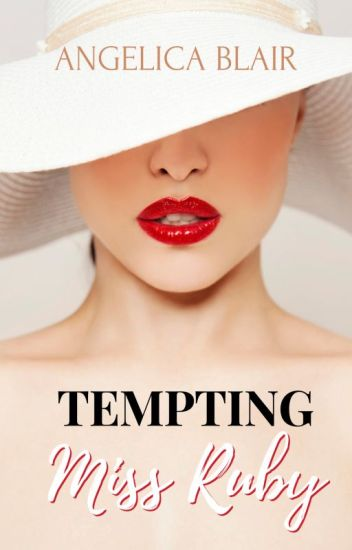 Tempting Miss Ruby (R18) [Completed]