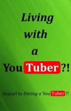 Living with a YouTuber?! by SecretNRB
