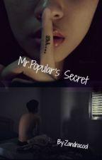 Mr. Popular's Secret by zandracool