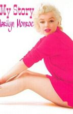 My Story: Marilyn Monroe by -MarilynMonroe-