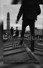 My new Bad Brother by alcoholicunicorn