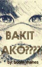 BAKIT AKO PA ??????? by boom_manes