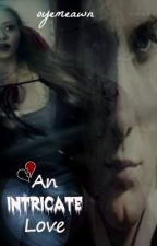 An Intricate Love by Faryalness