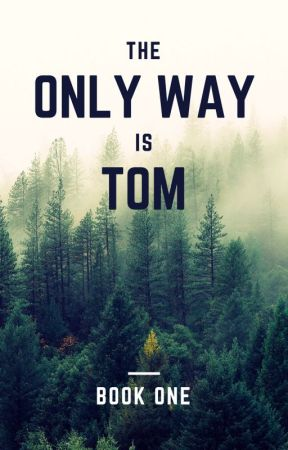 The Only Way Is Tom! {Book One} by TheOnlyWayIsTom1