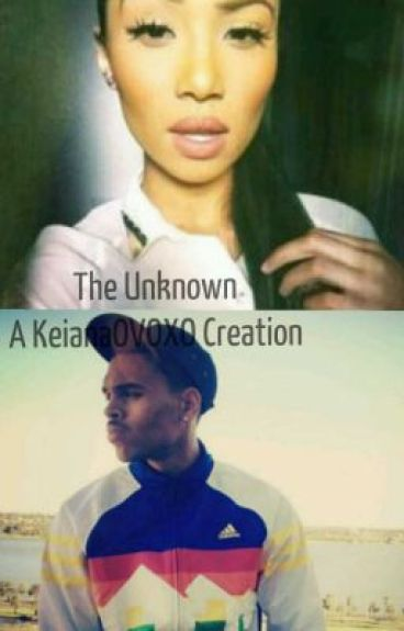 The Unknown (A Chris Brown Love Story) COMPLETED