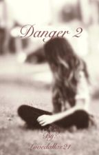 Danger 2 (Cameron Dallas bad boy love story Sequel to Danger) by lovedallas21