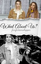 What About Us? (JERRIE) by Fanfictionshipper