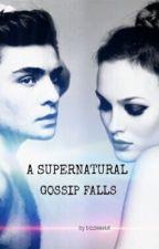 A Supernatural Gossip Falls by bizzlesslut