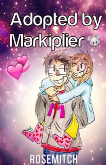 Adopted by Markiplier! || 11 year old (HIATUS)