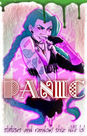 Panic {Statuses} by -_Trixie_-
