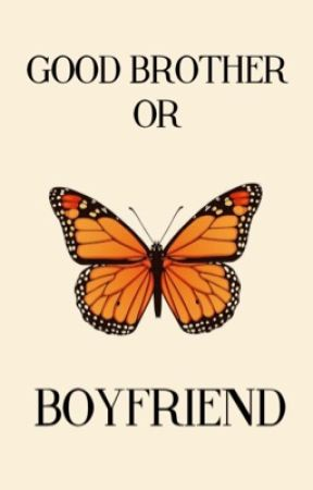 Good Brother or Boyfriend?  by LesleyTalina