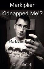 Markiplier Kidnapped me!? by ticcikiki