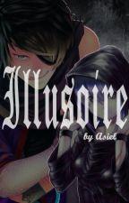 Illusoire [En pause] by Asielle