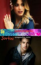Un Único Sentimiento, Amor *Jortini* ~Semi-HOT~ \Terminada/ by JorgeAndTini_Jortini