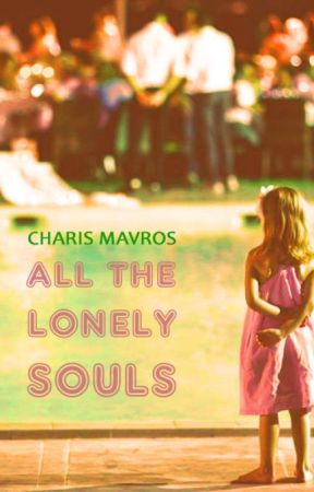 ALL THE LONELY SOULS by CHARISMAVROS