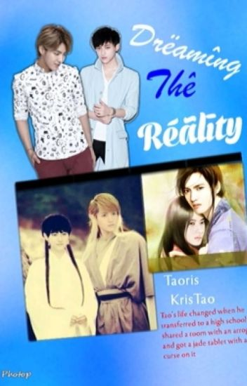 Dreaming The Reality [KrisTao/Taoris Myanmar] HALF YAOI