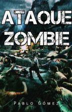 Ataque Zombie by PabloGomez09