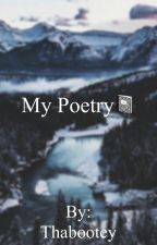 My Poetry (completed) by Thabootey