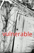 Vulnerable by misshazelrays