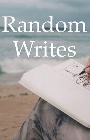 Random Writes by AlexandraNicoleC