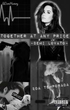 Together At Any Price -Demi Lovato & Tu- (2da Temporada) by DemiMommy