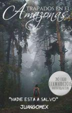 Atrapados en el Amazonas by juangomex