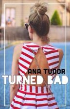 Turned Bad by anamtudor