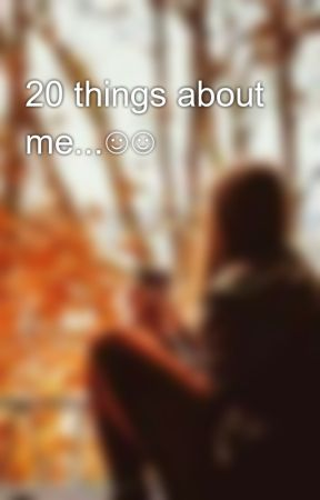 20 things about me...☺☺ by rittora
