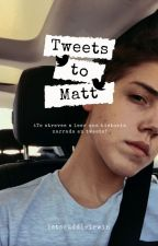 tweets to matt ; matthew espinosa by letscuddleirwin