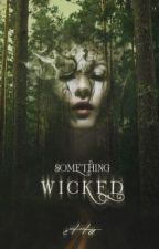 Something Wicked by tigers_eye