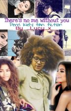 There's no me without you || perri Kiely Fan fiction {EDITING} by _Lucy_x