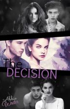 The Decision. by AbbieWriter