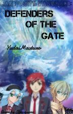 Cardfight!! Vanguard SC: Defenders of the Gate by YudaiMatsuro