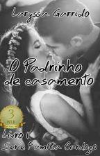 O padrinho de casamento by Laryh_Garrido