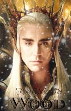 King under the wood (Thranduil FanFiction) by annyongkitty