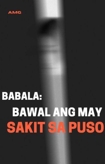 Babala: Bawal ang may sakit sa puso!!! by DakilangAdik