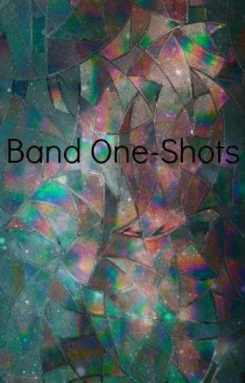 Band One-shots (Reader x Band member)(requests open)