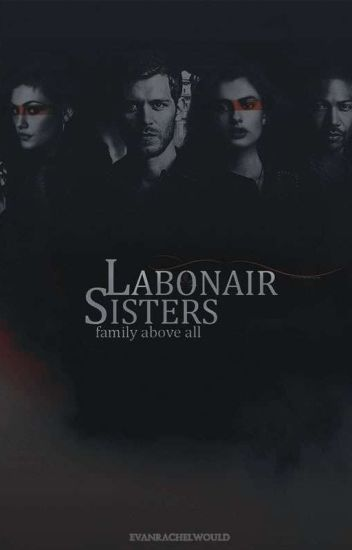 Labonair Sisters|The Originals Fanfic