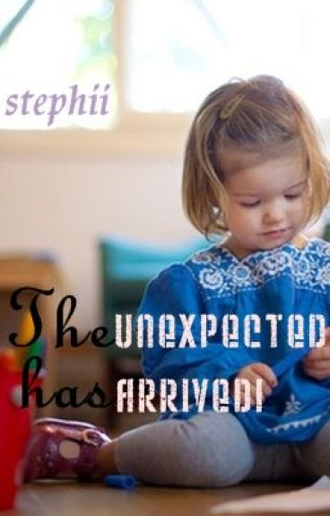 The Unexpected Has Arrived! (Unexpected, #2)
