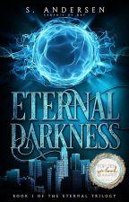 Eternal Darkness - Book One ✔ by WinterStars