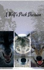 A Wolfs Pack Decision by AmIZoe