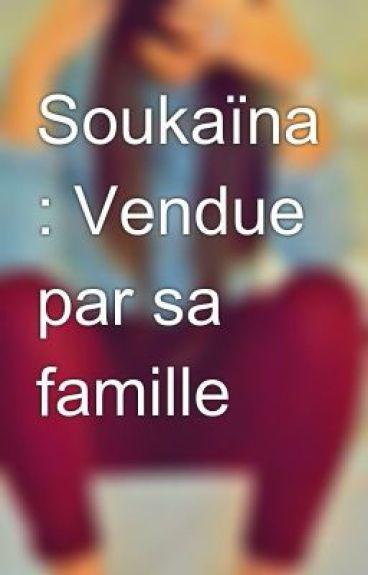Soukaïna : Vendue par sa famille