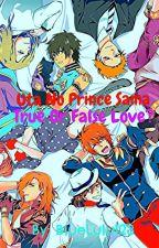 Uta No Prince Sama- True Or False Love? by BlueLulu123