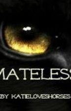 Mateless by katieloveshorses