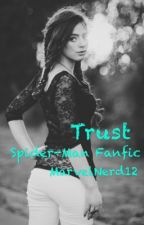 Trust (Spider-Man Fanfic) by HumanTrash_com