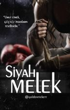 SİYAH MELEK #Wattys2017 by goldentickett