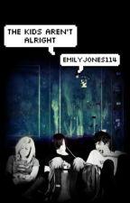 The Kids Aren't Alright by EmilyJones114
