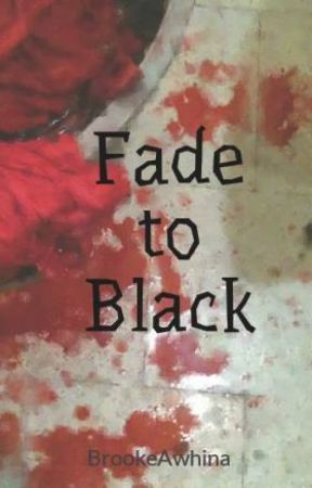 Fade to Black by BrookeAwhina